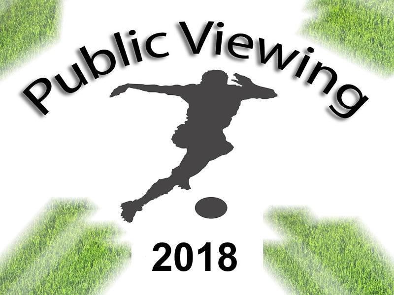 Public Viewing 2018 - auch nach 22 Uhr